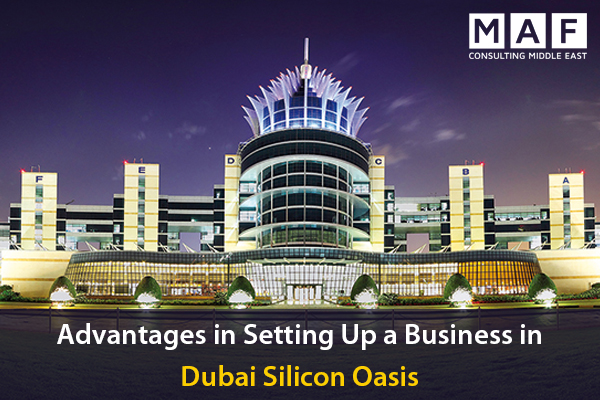 Advantages in Setting Up a Business in Dubai Silicon Oasis