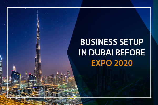 Business Setup in Dubai Before Expo 2020-1
