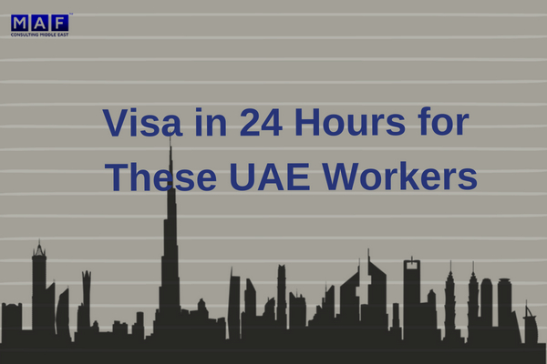 Visa in 24 hours for these UAE workers
