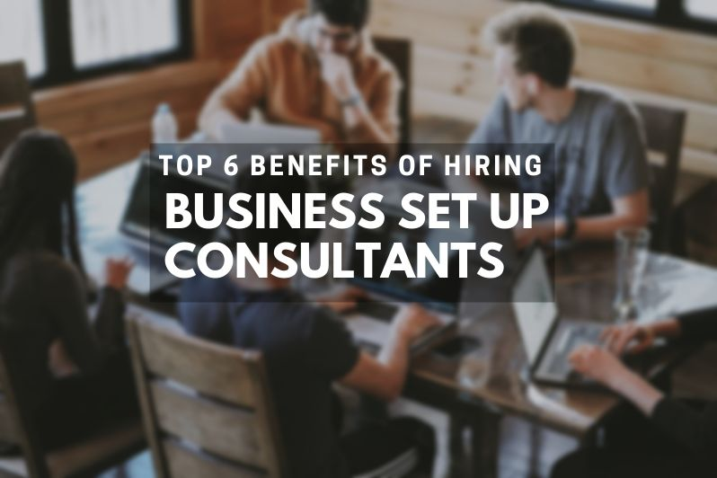 benefits-of-hiring-business-setup-consultants