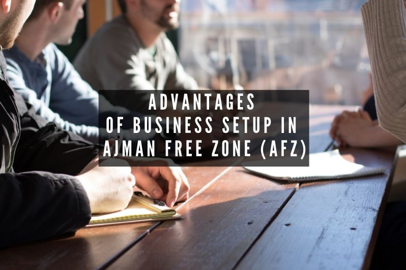 advantages business setup in ajman free zone