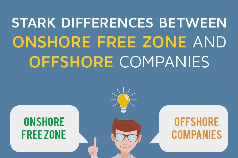 Stark Differences Between Onshore Free Zone companies and Offshore Companies