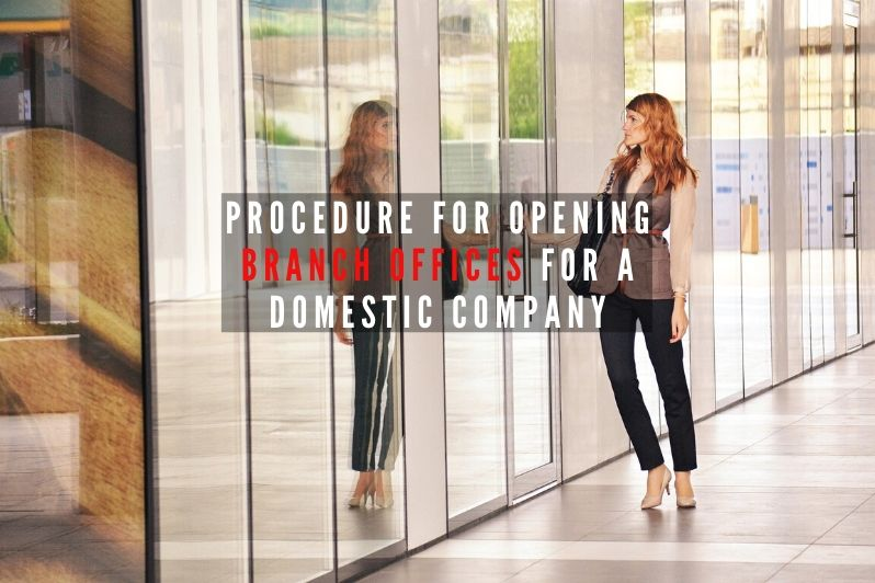 Procedure for opening branch offices for a domestic company