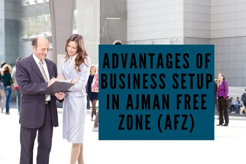 Advantages of business setup in Ajman Free Zone (AFZ)