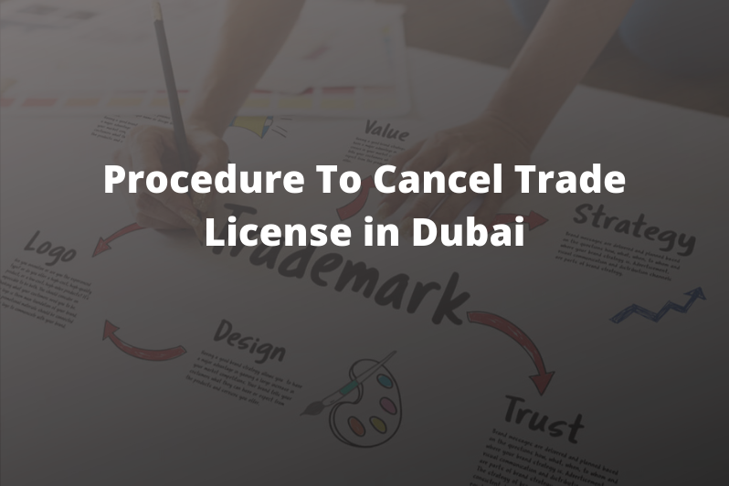 Procedure to cancel trade license in Dubai