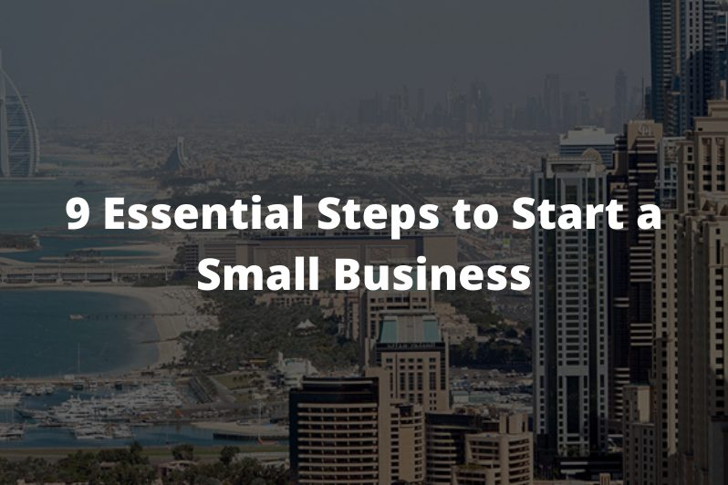 9 Essential Steps to Start a Small Business