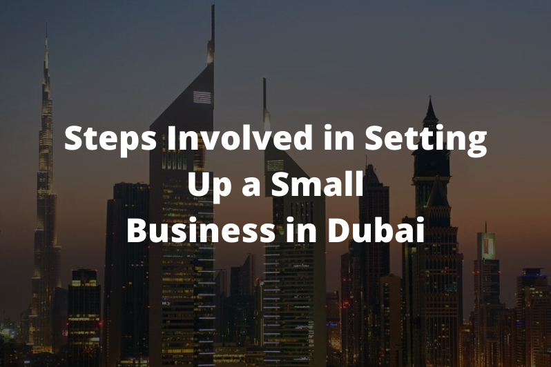 Steps involved in setting up a small business in Dubai