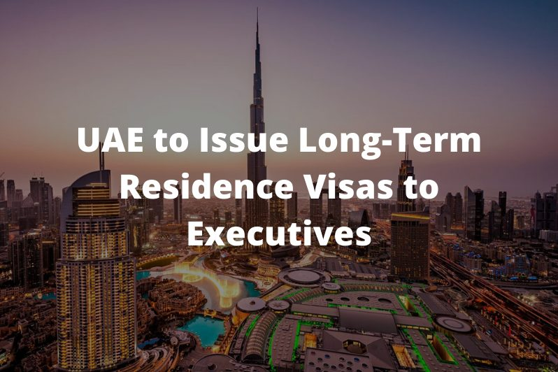 UAE-to-Issue-Long-Term-Residence-Visas-to-Executives