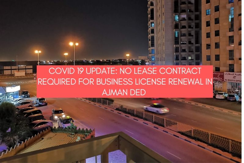 Covid 19 Update_ No Lease Contract Required for Business License Renewal in Ajman DED
