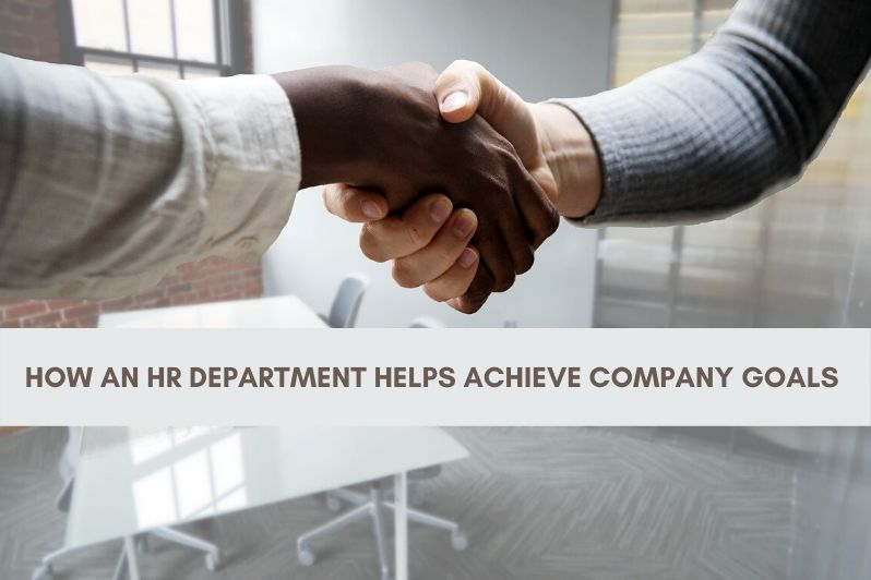 How an HR Department Helps Achieve Company Goals