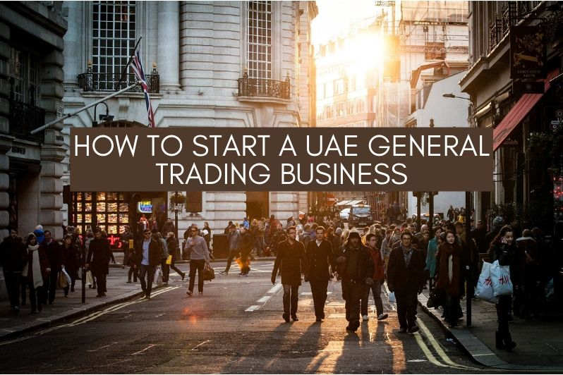 How to Start a UAE General Trading Business
