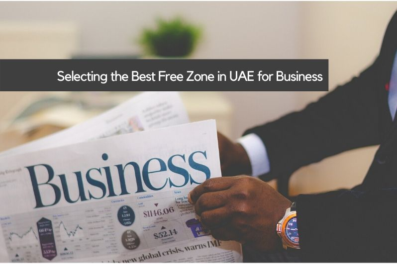 Selecting the Best Free Zone in UAE for Business