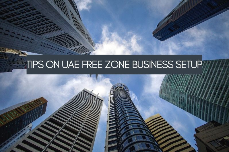 Tips on UAE Free Zone Business Setup