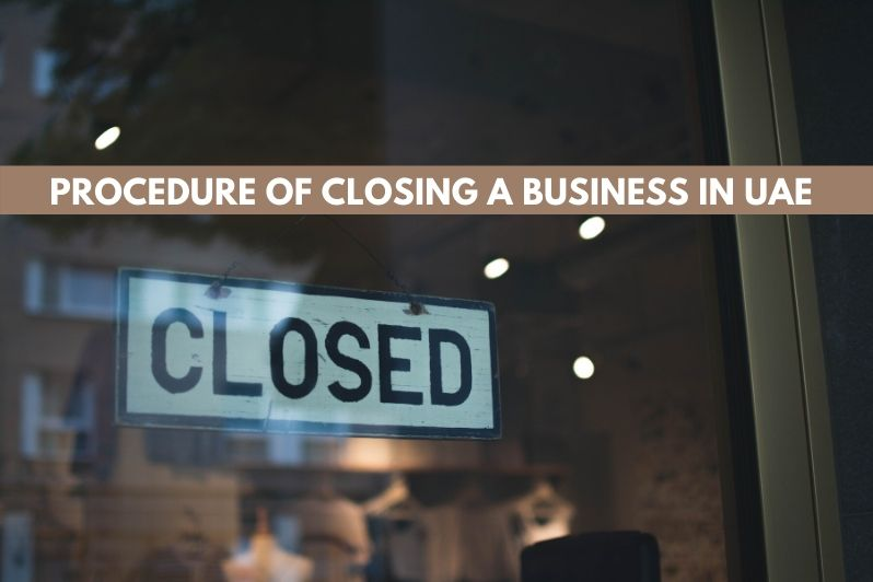 Procedure of Closing a Business in UAE