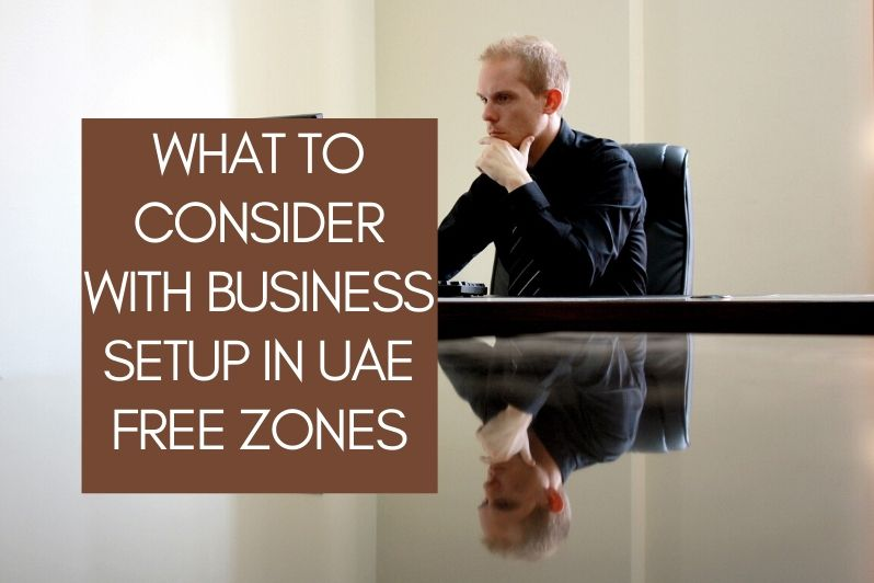What to Consider with Business Setup in UAE Free Zones