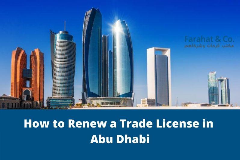 Renew a Trade License in Abu Dhabi - trade license renewal abu dhabi - abu dhabi trade license renewal