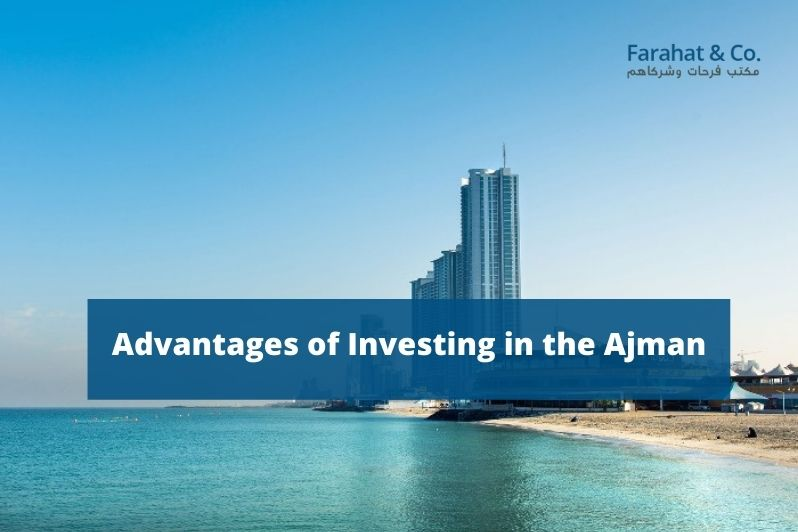 Advantages of Investing in Ajman