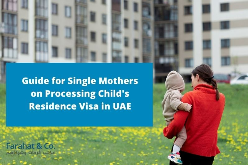 Single Mothers on Processing Child's Residence Visa in UAE